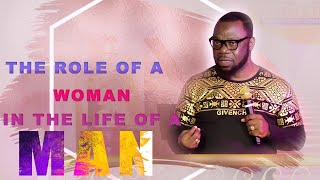 THE ROLE OF A WOMAN IN THE LIFE OF A MAN | BY PASTOR RAPHAEL GRANT