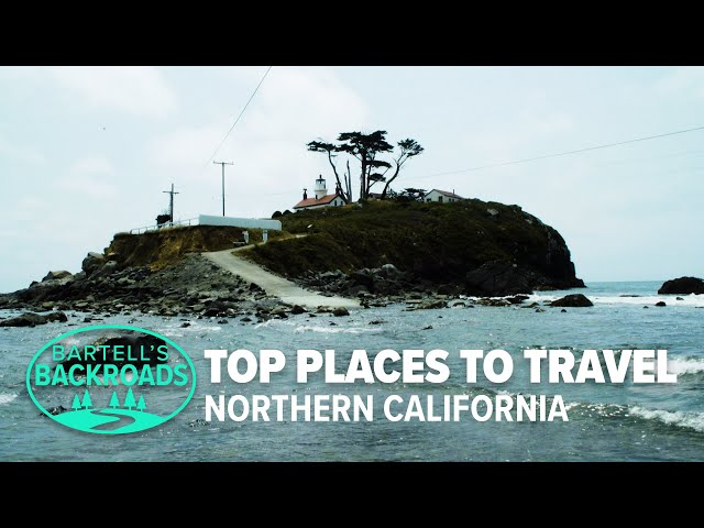 The top 15 places to travel in Northern California in 2020   A Bartell's Backroads Special