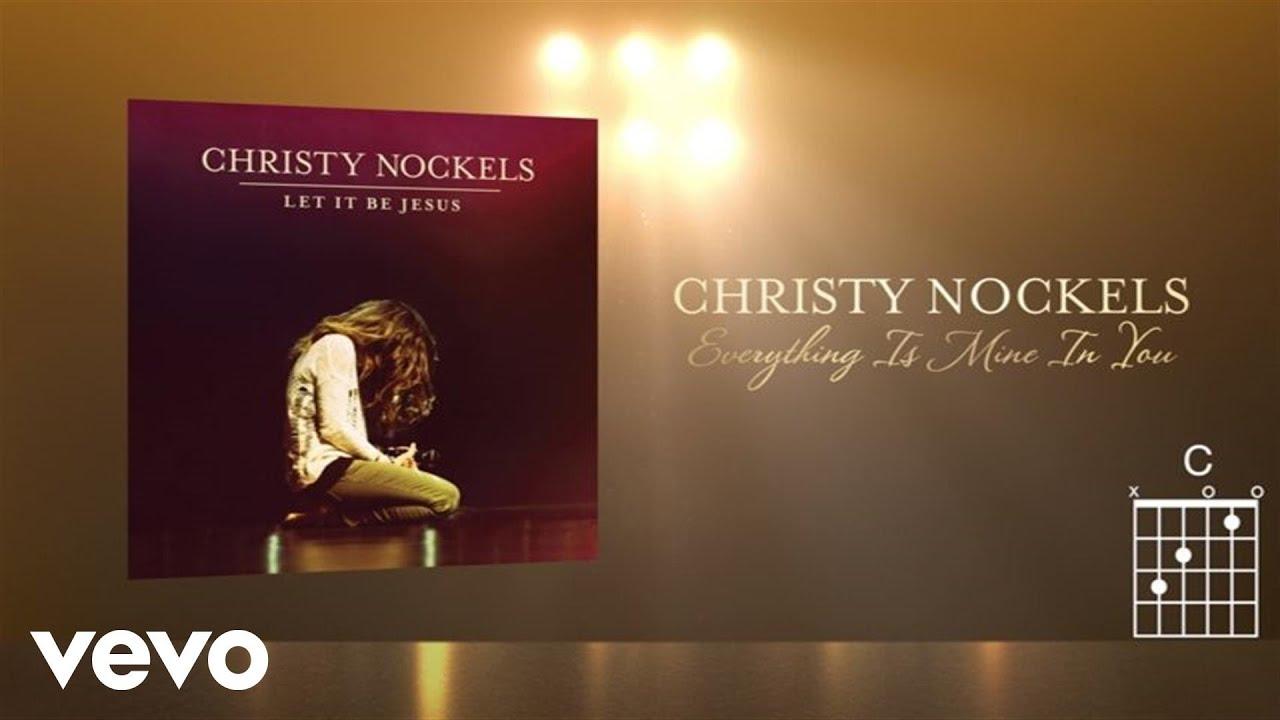 christy-nockels-everything-is-mine-in-you-live-lyrics-and-chords-christynockelsvevo