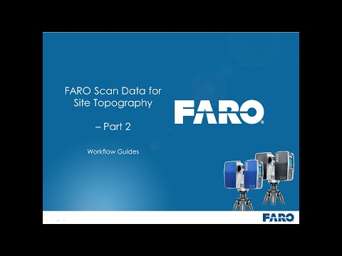 FARO Workflow Guides - Site Topography - Part 2