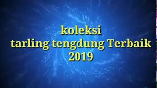 TARLING TENGDUNG 2019 || BEST COLECTION TARLING || AUDIO HQ