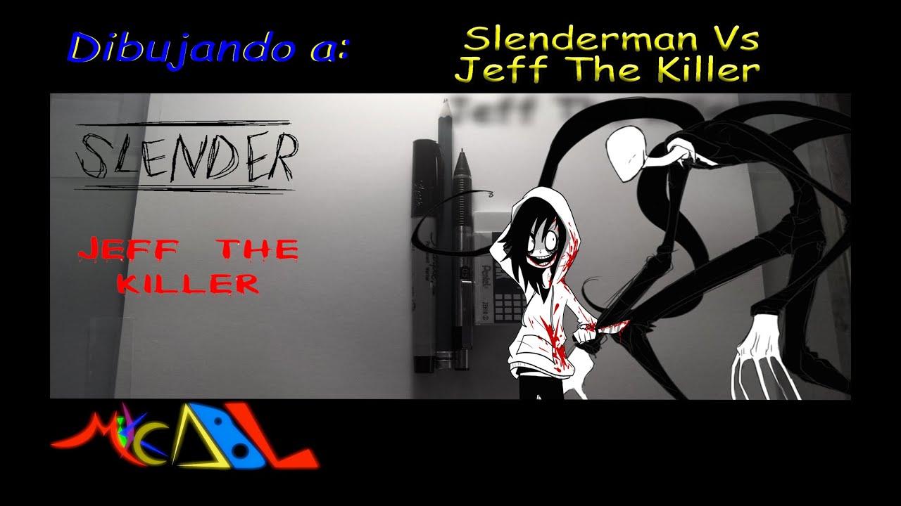 Dibujando a Slenderman Vs Jeff The Killer  YouTube