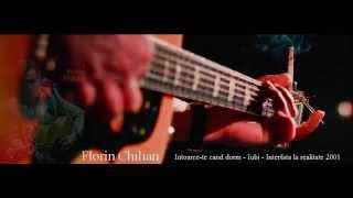 Repeat youtube video Florin Chilian - Intoarce-te cand dorm
