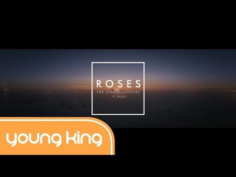 The Chainsmokers - Roses ft. Rozes (Lyrics + Vietsub)