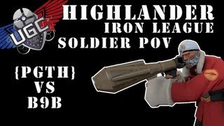TF2 UGC Highlander Iron League - PGTH vs B9B - (Soldier POV)