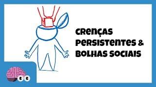 Crenças persistentes e bolhas sociais