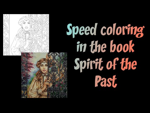 Speed Coloring In The Book Spirit Of The Past