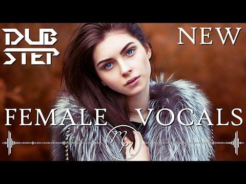 New Female Vocal Dubstep Mix June 2016 | Melodic Dubstep
