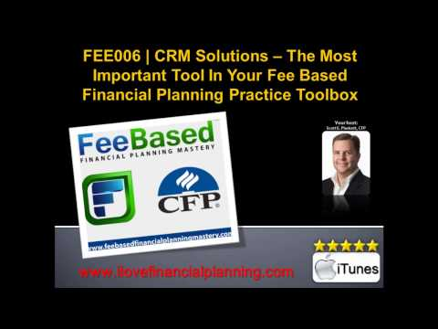 The Most Important Tool In Your Fee Based Financial Planning Practice Toolbox | FEE006