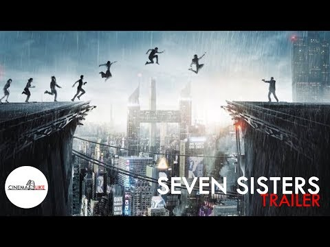 SEVEN SISTERS (official trailer) / Noomi Rapace, Willem Dafoe Thriller