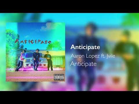 Aaron Lopez - Anticipate Ft. Jvile (Prod. Blooodyplague) Official Audio