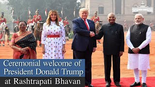 Ceremonial welcome of President Donald Trump at Rashtrapati Bhavan
