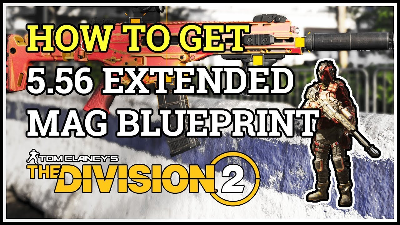 How to get Extended Magazine Blueprint for 5 56 Assault Rifle Division 2