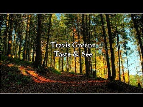 Travis Greene - Taste & See | Lyrics