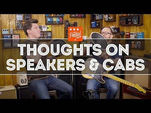 That Pedal Show – Thoughts On Speakers & Cabinets For Guitar
