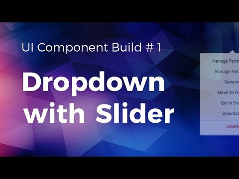 Dropdown with Slider: UI Build # 1