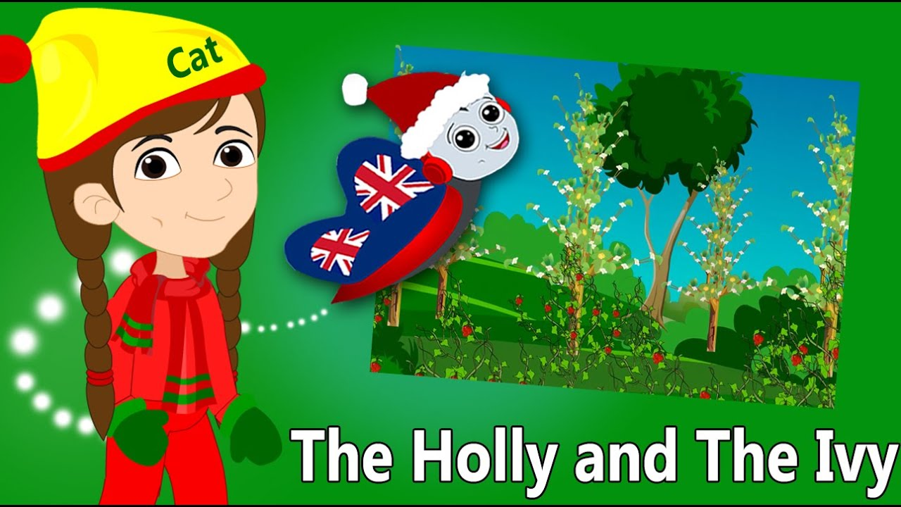 The Holly and the Ivy | Christmas Songs For Children | British ...
