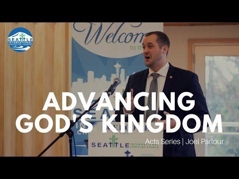 Acts Series Part II: Advancing God's Kingdom | Joel Parlour