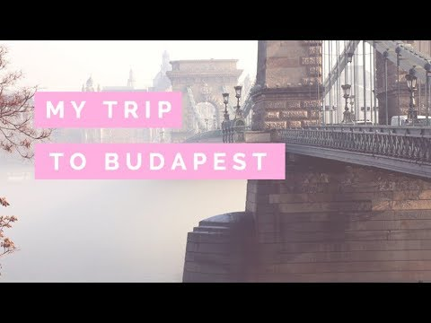 MY TRIP TO BUDAPEST!