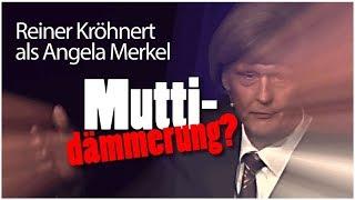 Muttidämmerung? Reiner Kröhnert als Angela Merkel - LIVE