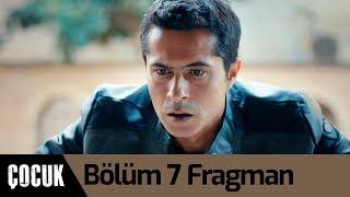 Çocuk 7. Bölüm Fragman