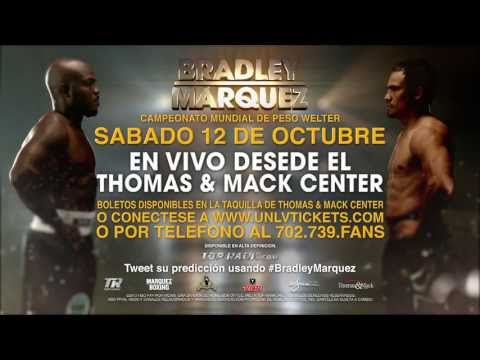 Bradley vs. Marquez - Sabado 12 De Octubre - Thomas & Mack Center