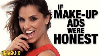 If Make-Up Ads Were Honest - Honest Ads