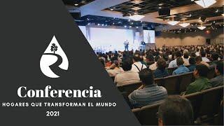 Conferencia: Hogares Que Transforman El Mundo 2021
