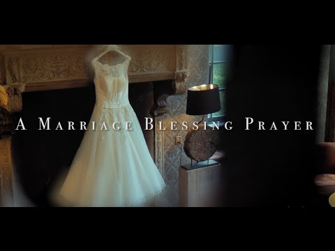 A Marriage Blessing Prayer Hd Youtube