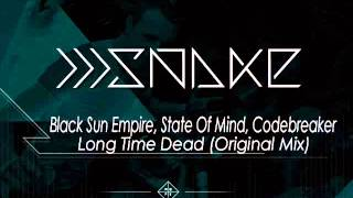 Black Sun Empire, State Of Mind, Codebreaker - Long Time Dead (Original Mix)
