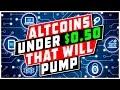 Top 5 Altcoins Under $0.50 That Will Pump In 2018