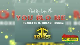 Roxsette You Blo me ft Dreadii Bonez.mp3