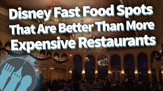 15 Disney Fast Food Spots That Are Better Than More Expensive Table-Service Restaurants!
