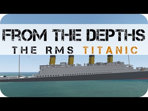 From The Depths - RMS Titanic
