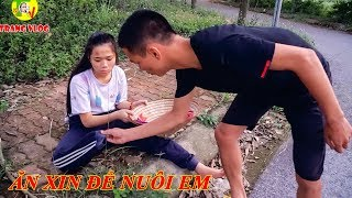Cô Bé Nhà Nghèo Giả Vờ Ăn Xin Để Nuôi Em - Trang Vlog