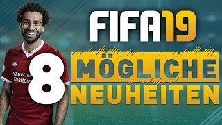 FIFA 19 ● 8 MÖGLICHE NEUHEITEN
