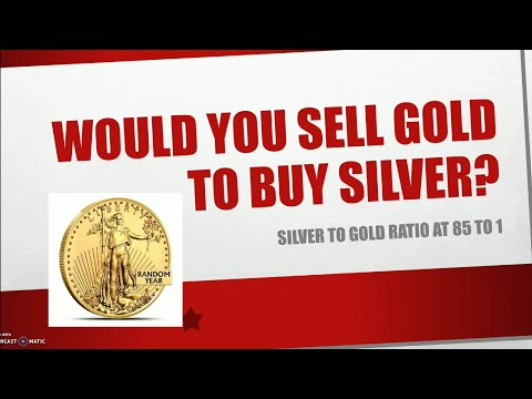 Would you sell gold to buy silver?  Silver to Gold ratio is 85 to 1.  Does it make sense?