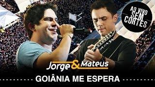 Jorge e Mateus - Goiânia Me Espera - [DVD Ao Vivo Sem Cortes] - (Clipe Oficial)
