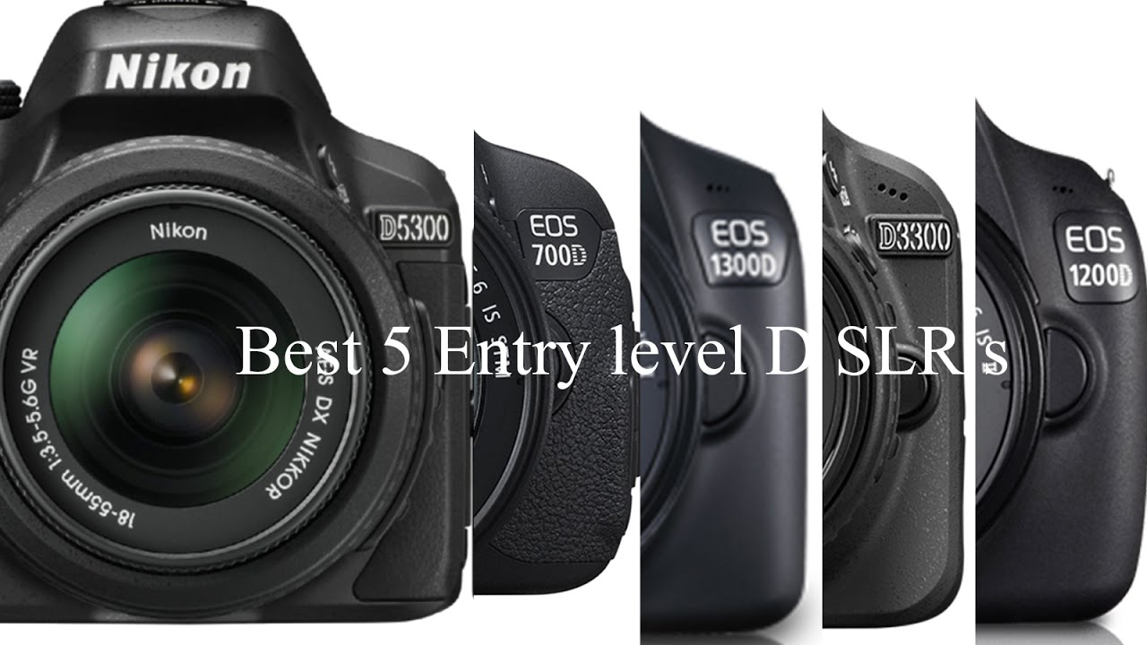 Top 5 entry level DSLR Camera 2017 - YouTube
