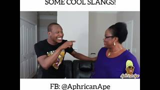 When You Teach Your mom Cool Slangs - Aphricanace Comedy