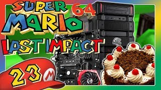 SUPER MARIO 64 LAST IMPACT Part 23: Drecks-Kuchen & Computer-Welt