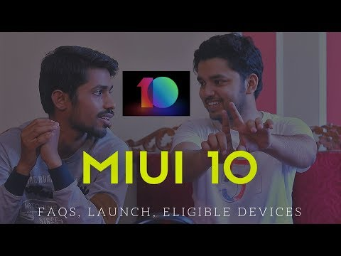 Miui 10 FAQs, Official Launch, Supported Devices Eligibility & Stable Rom Release   Hindi
