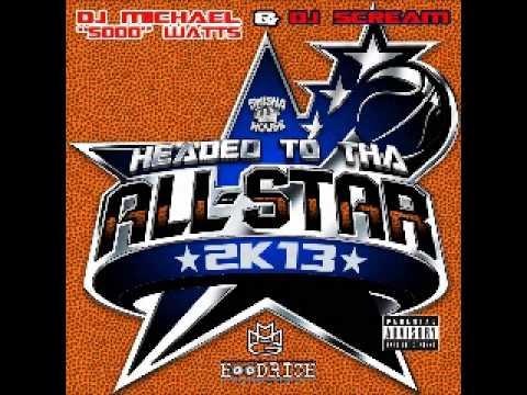 Headed To Tha Allstar 2K13 -  DJ Scream & DJ Michael Watts - screwed and chopped
