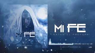 Mi Fe - Natan El Profeta (Audio Oficial)