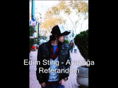 Edım Sting   Ayazağa Referandum