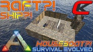 ARK: Survival Evolved Rafts!?!  SHIPS, HOUSEBOATS,  FLOATING CITY?!?!