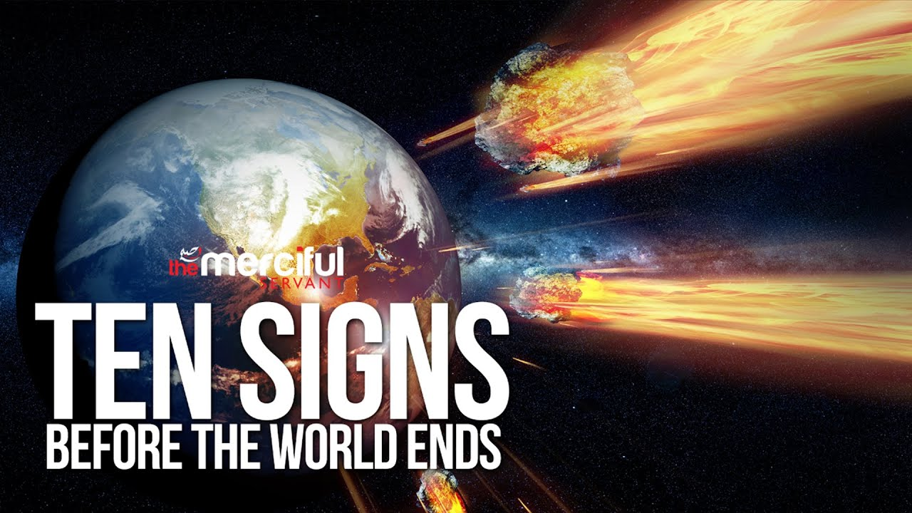 Is Doomsday Near? 10 Major Signs before the World Ends   About Islam