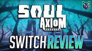 Soul Axiom Rebooted Switch Review - Worth a Second Chance? (Video Game Video Review)