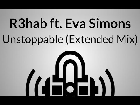 [Electro] R3hab ft. Eva Simons - Unstoppable (Extended Mix)