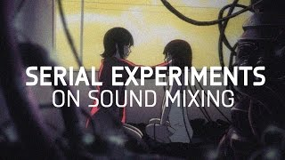 Serial Experiments Lain - Drama in Sound Mixing